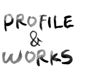 PROFILE&WORKS